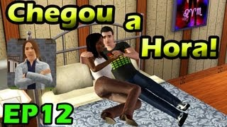 Chegou a Hora! - The Sims 3 EP12