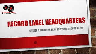 How To Start a Record Label - Creating a Business Plan Part 2