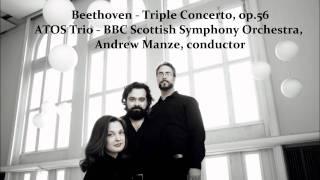 Beethoven - Triple Concerto, op.56 - ATOS Trio