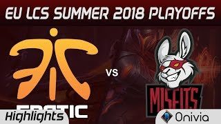 FNC vs MSF Highlights Game 3 EU LCS Summer Playoffs 2018 Fnatic vs Misfits Gaming By Onivia