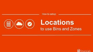How to Setup Locations with Bins and Zones