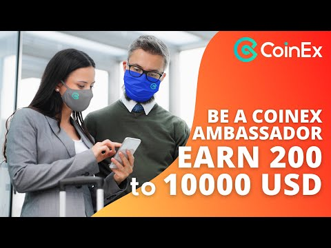Earn up to 200~10000 USD | Be a Coinex Ambassador  | Tagalog