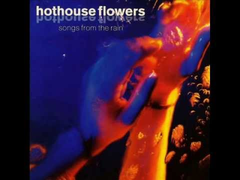 Hothouse Flowers - Be Good