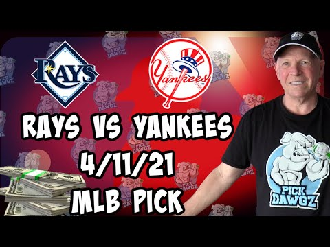Tampa Bay Rays vs New York Yankees 4/11/21 MLB Pick and Prediction MLB Tips Betting Pick