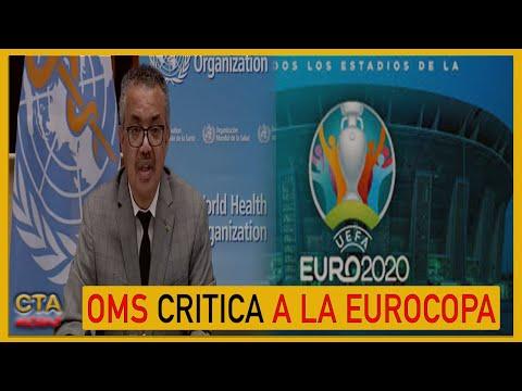OMS CRITICA A LA EUROCOPA 🏆: Es criticada por contribuir a propagación de COVID-19