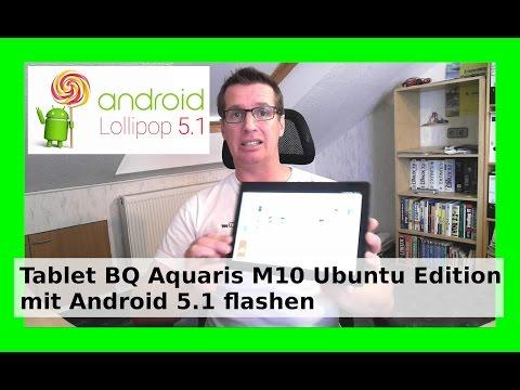 Android auf dem Ubuntu Tablet BQ Aquaris M10 installieren + flashen und Ubuntu Touch ersetzten WLBI