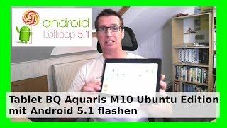 Ubuntu Tablet BQ Aquaris M10 mit Android installieren + flashen und Ubuntu Touch ersetzten WLBI