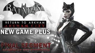 Batman - Return to Arkham City - New Game Plus Final Segment (PS4)