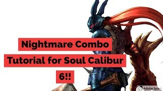 Nightmare SC6 Combo Tutorial NOTATIONS INCLUDED!