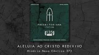 CD 135 Anos - Aleluia ao Cristo Redivivo (272)