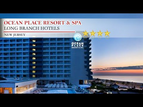 Ocean Place Resort & Spa - Long Branch Hotels, New Jersey