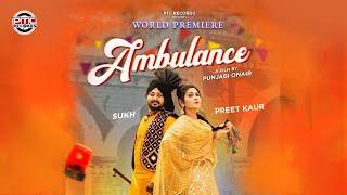 Ambulance (Full Song) | Sukh & Preet Kaur | Latest Song | PTC Records