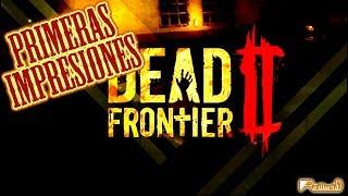 Dead Frontier 2: Primeras Impresiones.