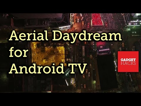Get Apple TV's Aerial Screensavers on Android TV [How-To]