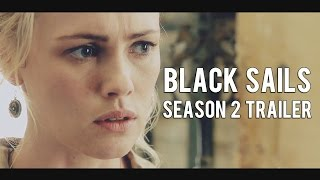Black Sails | Season 2 [trailer]