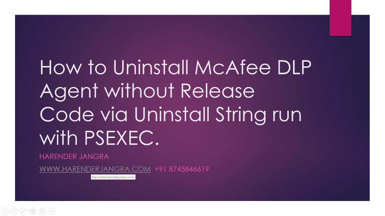 How to Uninstall McAfee DLP Endpoint without Release Code Harender Jangra