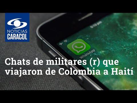 Chats de WhatsApp de algunos militares (r) que viajaron de Colombia a Haití
