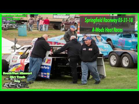 A-Mods Heat Races - Springfield Raceway 3-31-2018 Dirt Track Racing