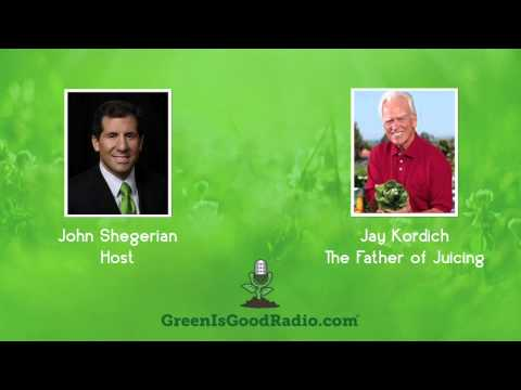 GreenIsGood - Jay Kordich - The Father of Juicing