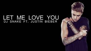 Dj Snake Ft. Justin Bieber : Let Me Love You Lyrics