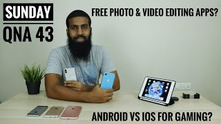 Sunday Qna 43  Android Vs Iphone For Gaming Best Free Apps For Photo Editing On Ios