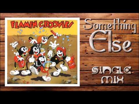 Flamin' Groovies - Somethin' Else (Single Mix)