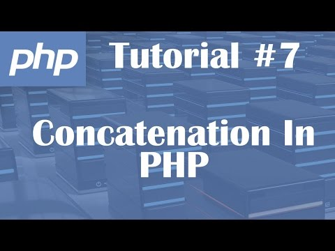 PHP Tutorial 7: Concatenation