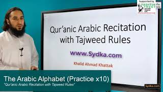 "1.44 - ""Qur'anic Arabic Recitation with Tajweed Rules"" - The Arabic Alphabet (Practice x10)"