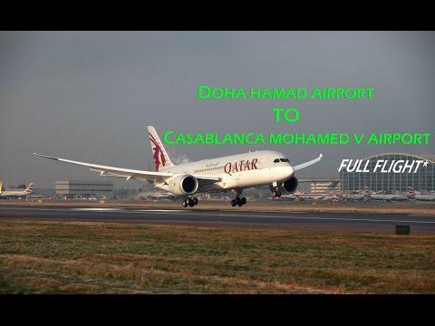 Qatar Airways - DOHA To Casablanca - Boeing 787 - Full Flight