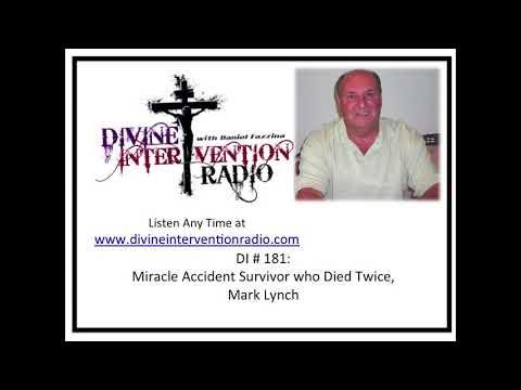 Divine Intervention Radio - Miracle Accident Survivor who Died Twice, Mark Lynch