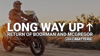 THE LONG WAY UP: THE RETURN OF BOORMAN AND McGREGOR