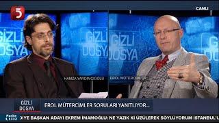 Erol Mütercimler seçim tahmini - dolar tahmini - Hamza Yardımcıoğlu - Gizli Dosya - 24.02.2019