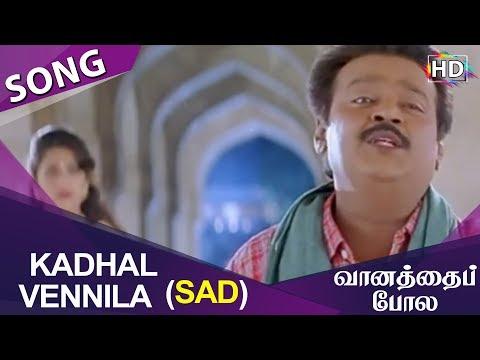 Kadhal Vennila Sad HD Song Vaanathaippola