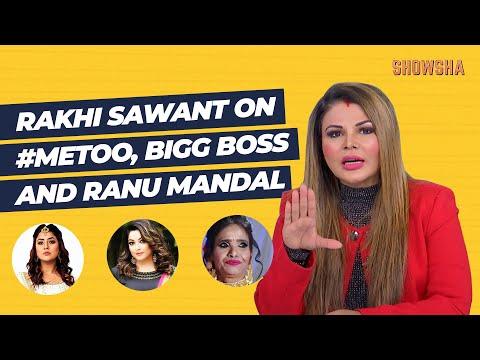 Rakhi Sawant Talks About Metoo Bigg Boss And Ranu Mandal