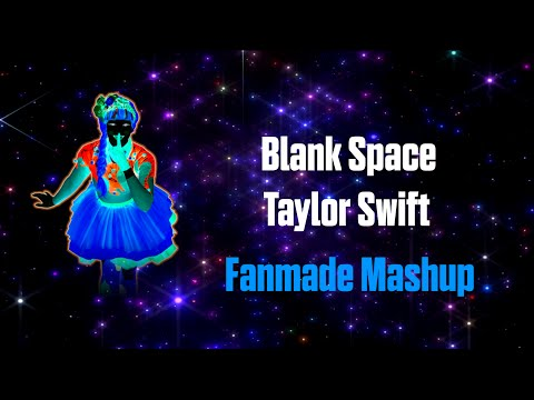 Blank Space - Taylor Swift | Just Dance Fanmade Mashup