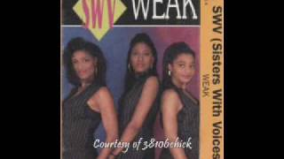 "Sisters With Voices (SWV) -- ""Weak"" [R-N-B Mix] (1993)"