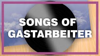 Songs of Gastarbeiter - Die Geschichte hinter der gleichnamigen CD von Trikont