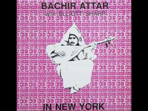 Bachir Attar With Elliott Sharp - El M'Dahi [Enemy Records]