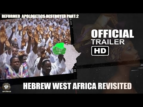 REFORMED APOLOGETICS DESTROYED 2: HEBREW WEST AFRICA REVISTED TRAILER