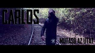 Carlos - Mutasd Az Utat / Official Music Video /