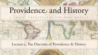 The Doctrine of Providence & History - Pastor Tim Price