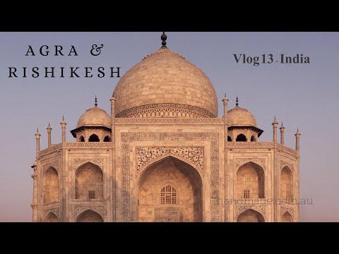[ VLOG 13 ] India - Agra & Rishikesh