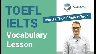 TOEFL Vocabulary: Words that show effect ( effect, impact, affect, result, consequence, and outcome)