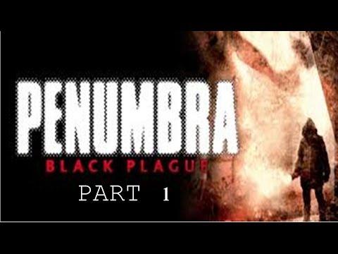 Penambra Black Plague Part 1