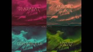 Dj Arafat - Aurore Mélodie (échantillon son dispo le 1 / 12 / 17)