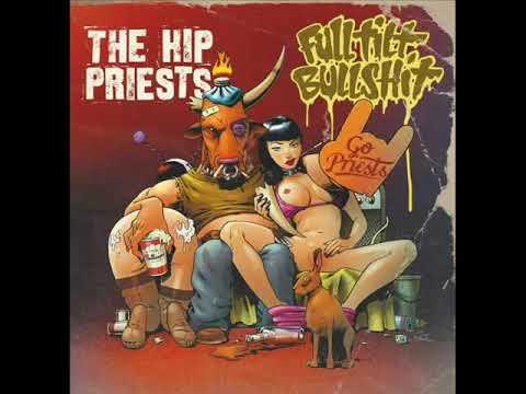 The Hip Priests - Fulltilt Bullshit (Full Album)