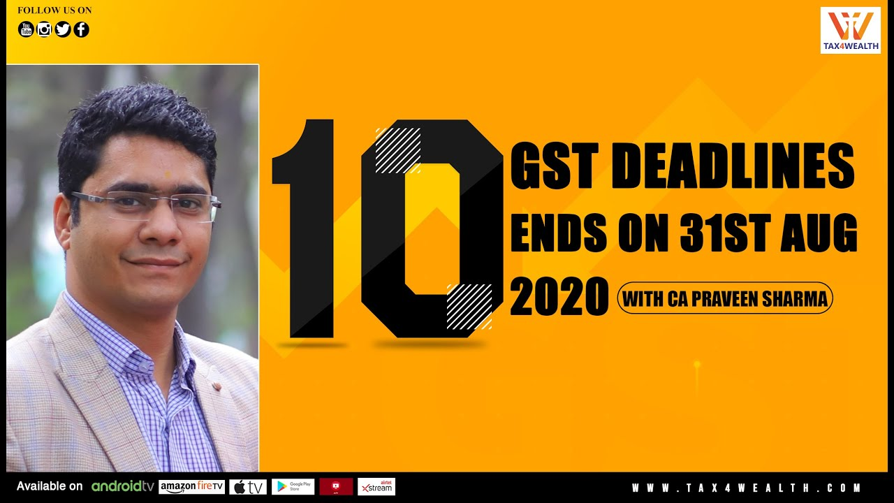 10 GST Deadlines ends on 31st Aug, 2020 with CA Praveen Sharma