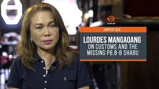 Rappler Talk: Lourdes Mangaoang on Customs and the missing P6.8-B shabu