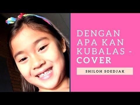 Dengan Apa Kan Kubalas - Symphony Worship cover by Shiloh Soedjak