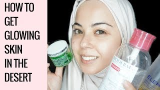 Dry To Glowing Skin | When You Live in the Desert